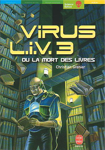 les lectures de joana interview de christian grenier sur le livre virus liv3 ou la mort des. Black Bedroom Furniture Sets. Home Design Ideas