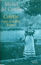Colette, une certaine France - Michel del Castillo