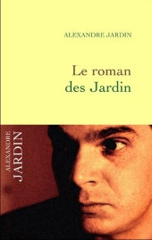Le roman des jardin alexandre jardin editions de for Alexandre jardin dernier livre